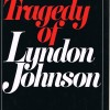 Eric F. Goldman - The Tragedy of Lyndon Johnson